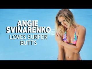 Angie Svinarenko Talks Why Guys Love Surfer Butts (While Showing Off Hers) in Kauai