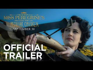 Miss Peregrine''s Home for Peculiar Children | Official Trailer [HD] | 20th Century FOX