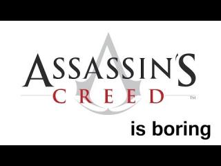 Assassin''s Creed is Boring