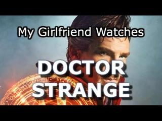 Girlfriend Watches Doctor Strange